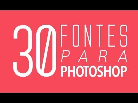 As 30 Melhores Fontes para Photoshop (Baixar Grátis)
