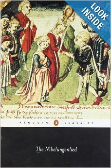 The Nibelungenlied: Prose Translation (Penguin Classics): Anonymous, A. T. Hatto