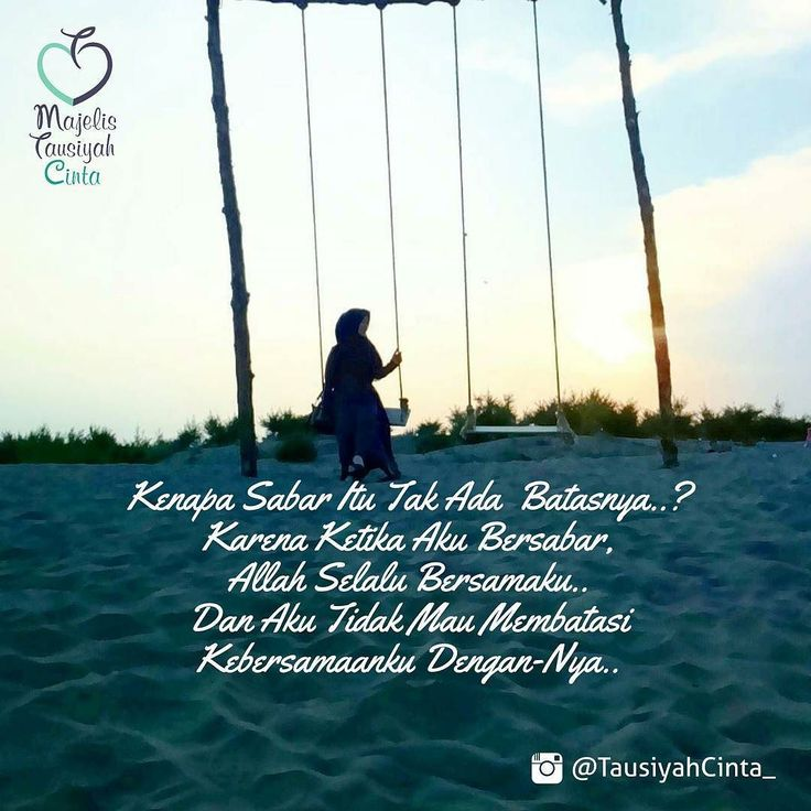 Bersabarlah. .  Diantara hal yang sangat berat diamalkan oleh seorang muslim…