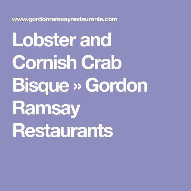 Lobster and Cornish Crab Bisque » Gordon Ramsay Restaurants