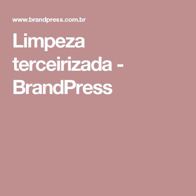 Limpeza terceirizada - BrandPress