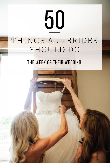 Brides: 50 Things All Brides Should Do the Week of Their Wedding