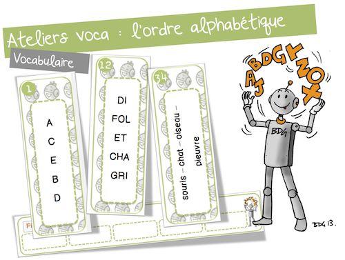 Ateliers vocabulaire ou comment ranger les mots par ordre alphabétique ... ça y est !!!!! On...