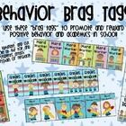 Brag tags are a great way to promote positive behavior and academics at school! Award a brag tag when the student is showing the tag's behavior.  T...