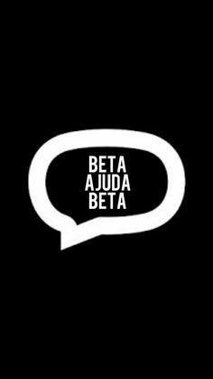 #timBetaAjudaTimBeta #repin #boraAjudar #betaajudabeta Unidos seremos beta labs