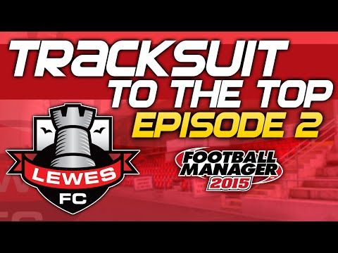 Tracksuit to the Top: Episode 2 - A Strong Start   Football Manager 2015