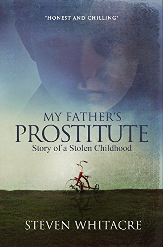 My Father's Prostitute: Story of a Stolen Childhood by Steven Whitacre http://www.amazon.com/dp/B00ILDQLB0/ref=cm_sw_r_pi_dp_OuO0vb10P64P9