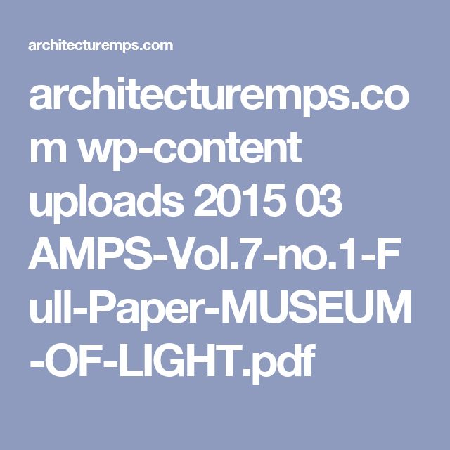 architecturemps.com wp-content uploads 2015 03 AMPS-Vol.7-no.1-Full-Paper-MUSEUM-OF-LIGHT.pdf