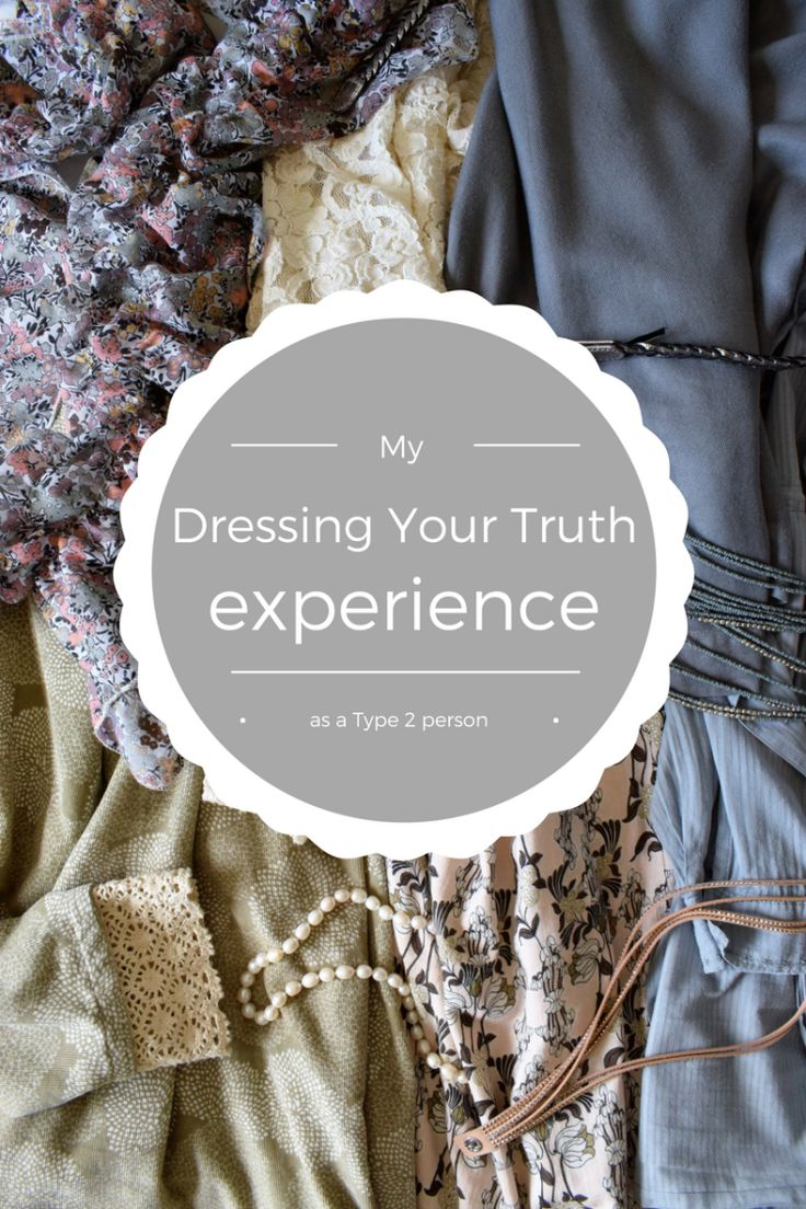 My Dressing Your Truth experience as a Type 2 person