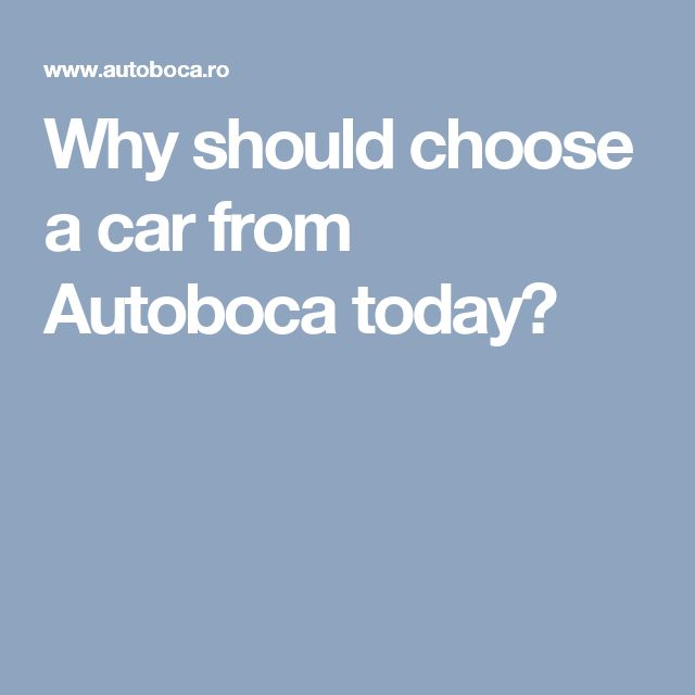 Why should choose a car from Autoboca today?