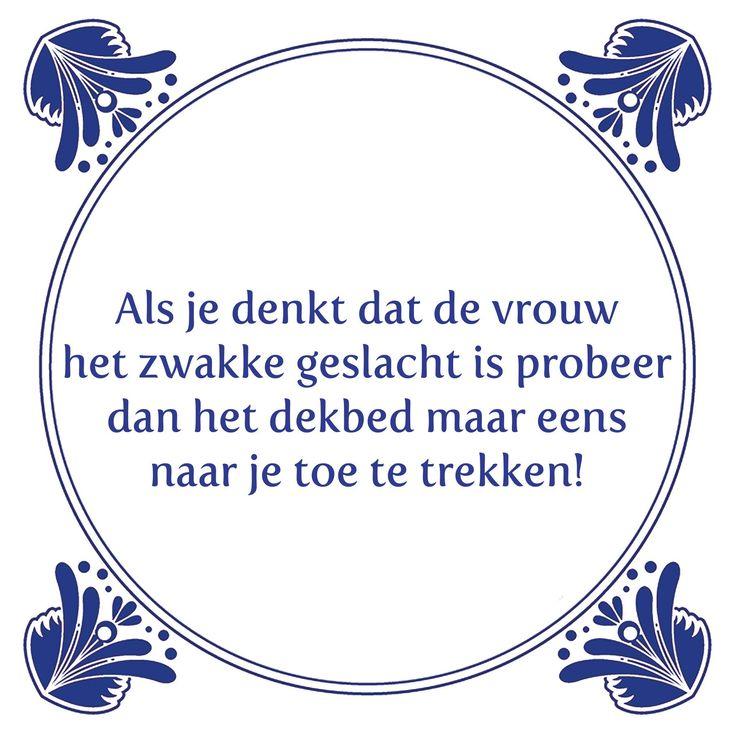 Tegeltjeswijsheid.nl - een uniek presentje - Als je denkt dat de vrouw