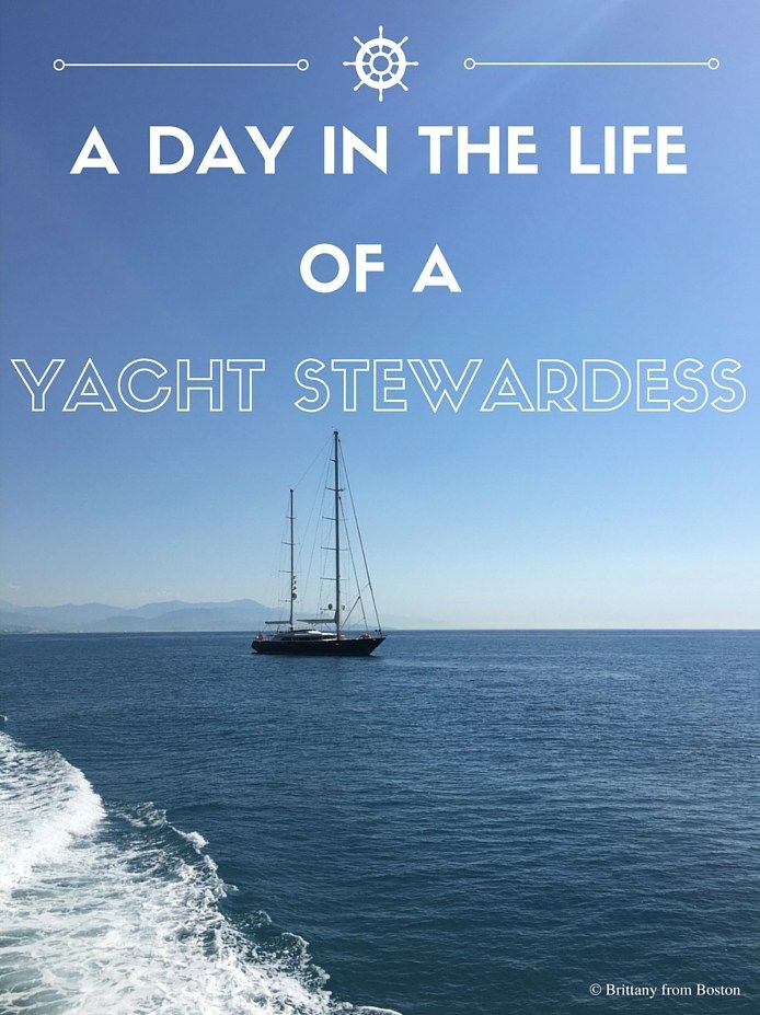 A Day in the Life of a Yacht Stewardess // Brittany from Boston