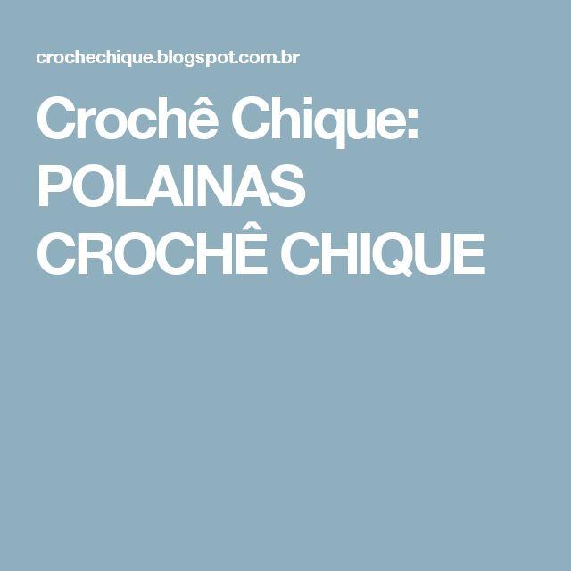 Crochê Chique: POLAINAS CROCHÊ CHIQUE