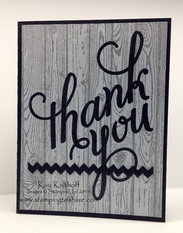 Another Thank You Card with Hardwood and a How To Video, Stamping to Share, Tasteful Trim, Die, Manly, Thank You, Card for a Guy, Kay Kalthoff, Stampin' Up!