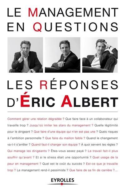 Comment répondre aux questions de management qui dérangent ? Eric ALBERT délivre un regard acéré sur ces interrogations quotidiennes et déstabilisantes.