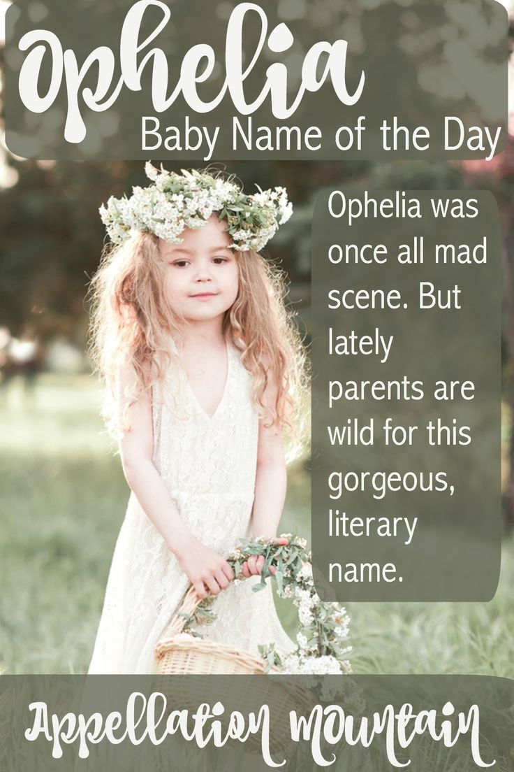 This lovely, romantic baby name for a girl was borrowed from an Italian poet by Shakespeare. The Bard gave it to one of the most tragic of his figures, but today, Ophelia is less mad scene and more elaborate, dramatic possibility for a daughter.