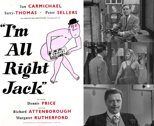 I'm All Right Jack (1959) Ian Carmichael stars in this British comedy as a wet behind the ears university graduate who finds himself a pawn between the business owners and the union when he gets his first job