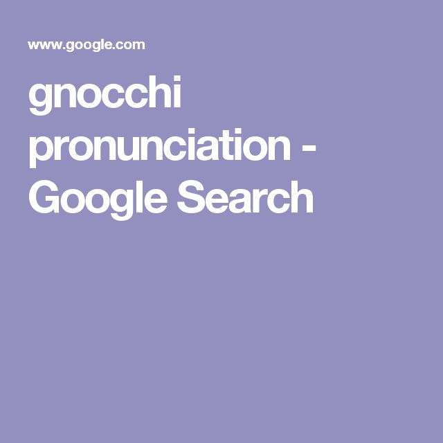 gnocchi pronunciation - Google Search