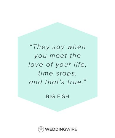 """""""They say when you meet the love of your life, time stops - and that's true"""" - love quote, """"Big Fish"""" love quote; movie quote; true love quote"""
