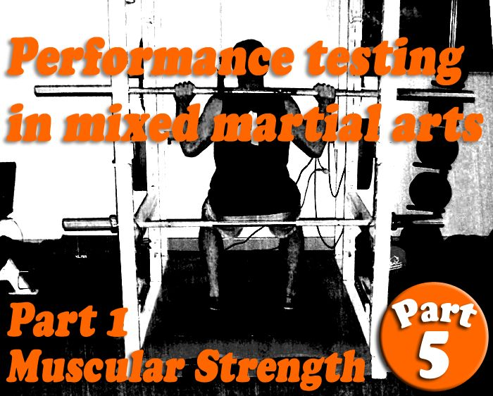 The MMA Training Bible's Testing Battery – Part 5: Muscular Strength