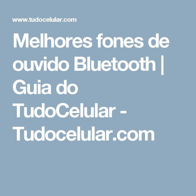 Melhores fones de ouvido Bluetooth | Guia do TudoCelular  - Tudocelular.com