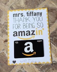 Here a simple little printable for all those AMAZin' teachers in your life!     Just print and attach a gift card. It's simple, but your t...