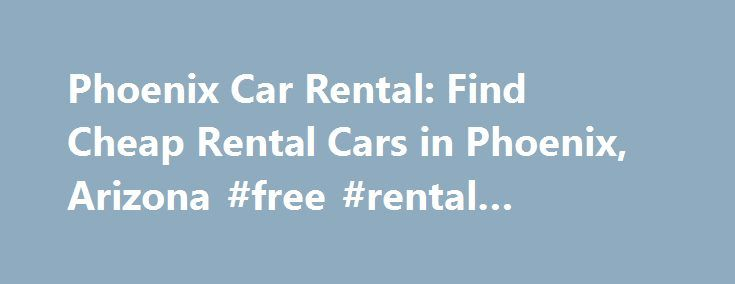 Phoenix Car Rental: Find Cheap Rental Cars in Phoenix, Arizona #free #rental #application http://rentals.remmont.com/phoenix-car-rental-find-cheap-rental-cars-in-phoenix-arizona-free-rental-application/  #rental cars phoenix airport # SUV Expedia car rental in Phoenix The heart of the American Southwest, Phoenix is a thriving and bustling city in Arizona known for sports, sunshine, and scenery. Phoenix is a large and sprawling city, so choosing to rent a car can help you see all the…