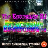 Eptomatic House Sessions-Progressive Electronica-Berlin Sensation Tribute by The Eptomatic DJ (Official) on SoundCloud