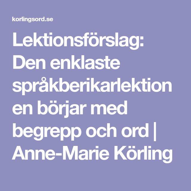 Lektionsförslag: Den enklaste språkberikarlektionen börjar med begrepp och ord   Anne-Marie Körling