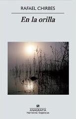 En la orilla, de Rafael Chirbes. Resumen y comentarios