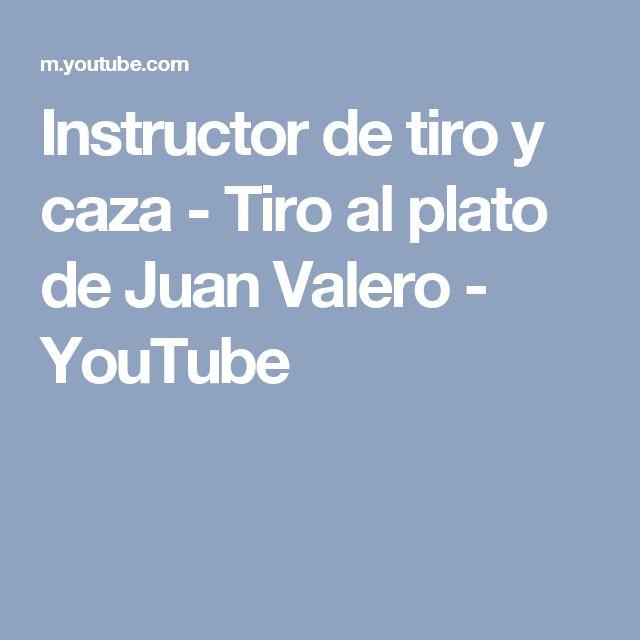 Instructor de tiro y caza - Tiro al plato de Juan Valero - YouTube