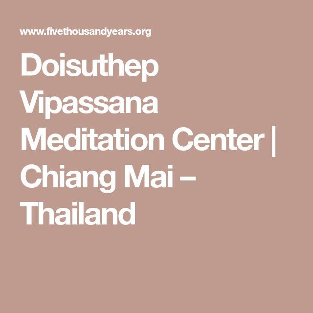 Doisuthep Vipassana Meditation Center | Chiang Mai – Thailand