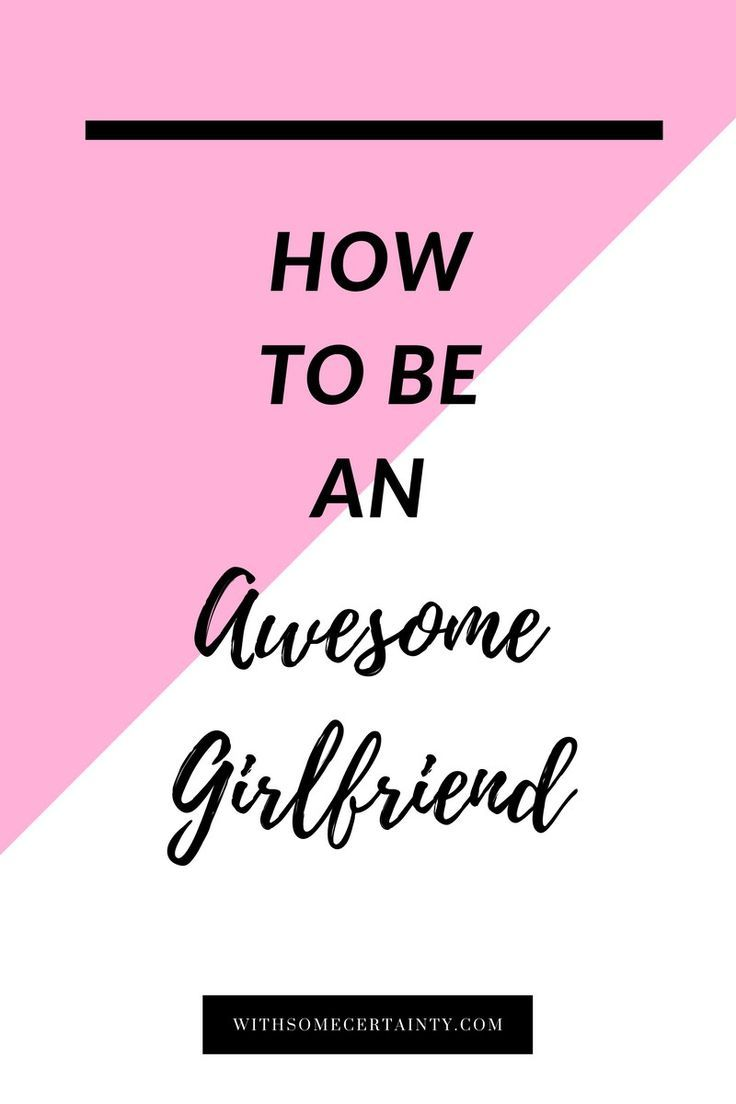 I don't know about you, but I want to be an awesome girlfriend and one day…