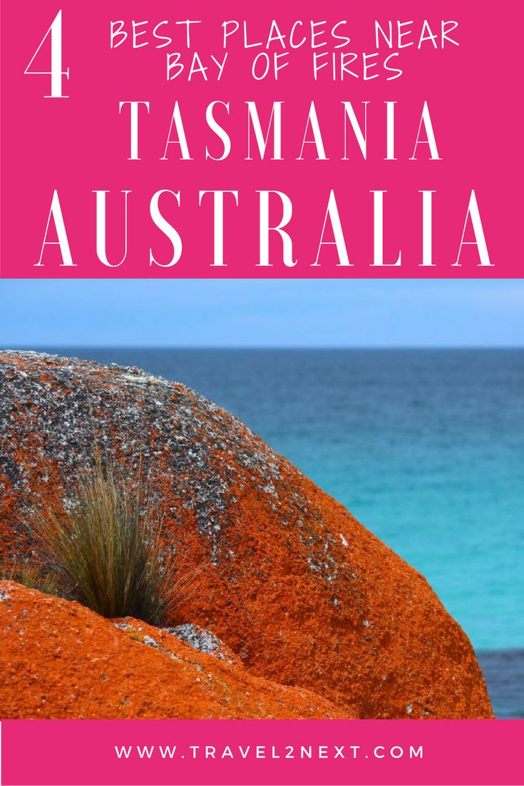4 best places near Bay of Fires in Tasmania, Australia. If you want to know the best locations to visit, just ask a local.