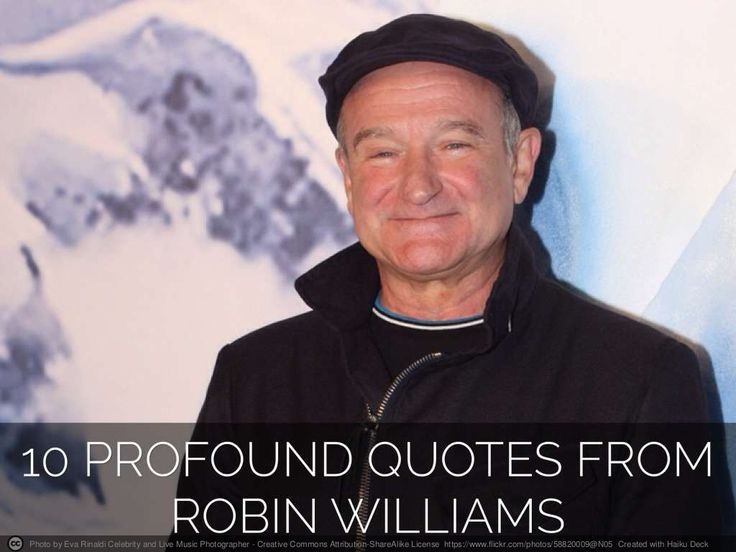 10 Profound Quotes From Robin Williams by @lisasma  via @SlideShare