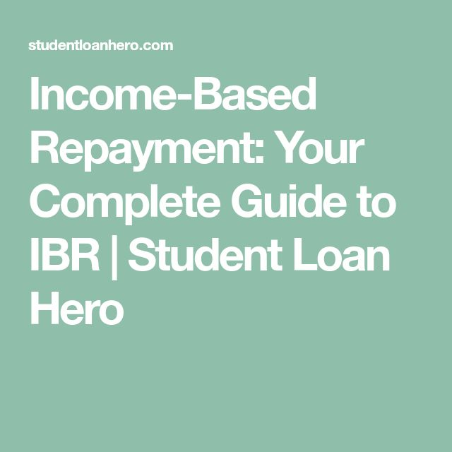 Income-Based Repayment: Your Complete Guide to IBR | Student Loan Hero
