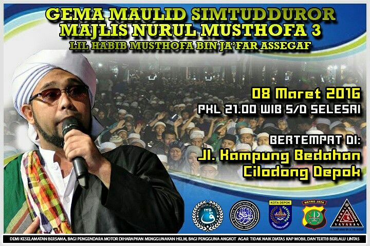 Jadwal MAJLIS NURUL MUSTHOFA Malam ini, 08 Maret 2016  #Burdah Magrib Berjamaah, Khusus Laki-laki: Istana Seggaf, Jl. Rm Khafi I Gg. Manggis, Ciganjur - Jakarta Selatan.  #NM3 Habib Musthofa Bin Jafar Assegaf, bada isya: Jl. Kampung Bedahan Cilodong - Depok  #NM4 Habib Ghasim Bin Jafar Assegaf, bada isya: Jl. Sarang Bangau, Marunda Clincing - Jakarta Utara  Semoga bermanfaat ^.^  @PemudaMNM