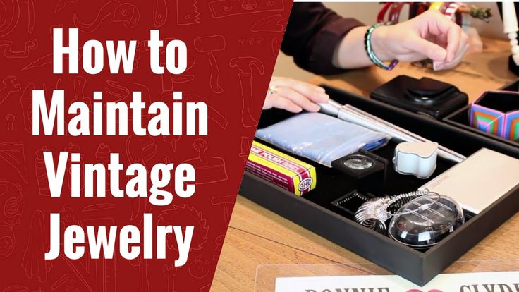 How to Maintain Vintage  Jewelry