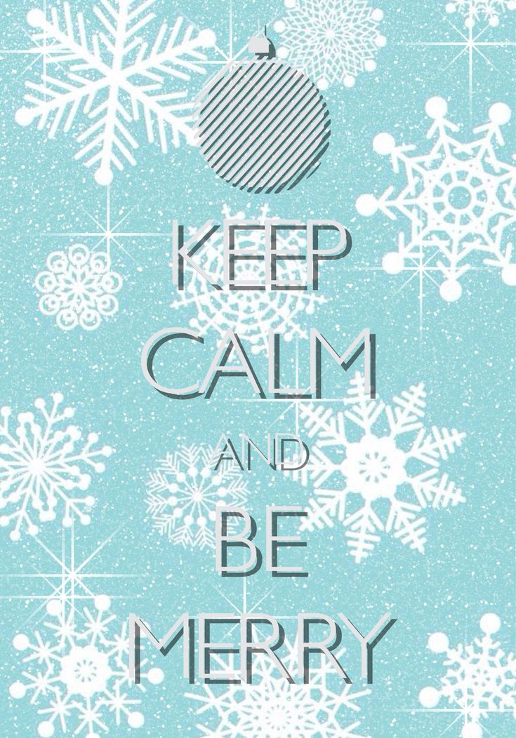 keep calm and be merry / Created with Keep Calm and Carry On for iOS #keepcalm #snowflakes #Christmas