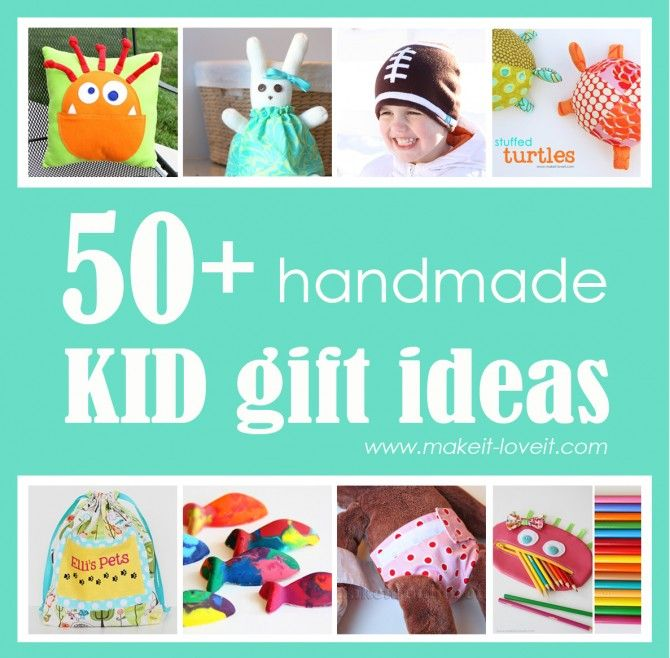 50 homemade kid gift ideas.....big and small. www.makeit-loveit... #kids #giftidea