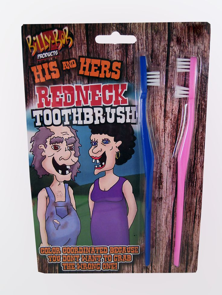 Real Redneck Toothbrushes that are color coordinated because you don't want to grab the wrong one... RIGHT! 10 out of 10 dentists would recommend a different toothbrush, but who cares.