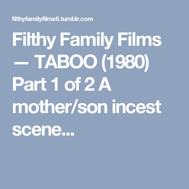Filthy Family Films — TABOO (1980) Part 1 of 2 A mother/son incest scene...
