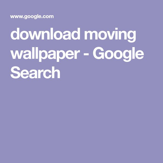download moving wallpaper - Google Search