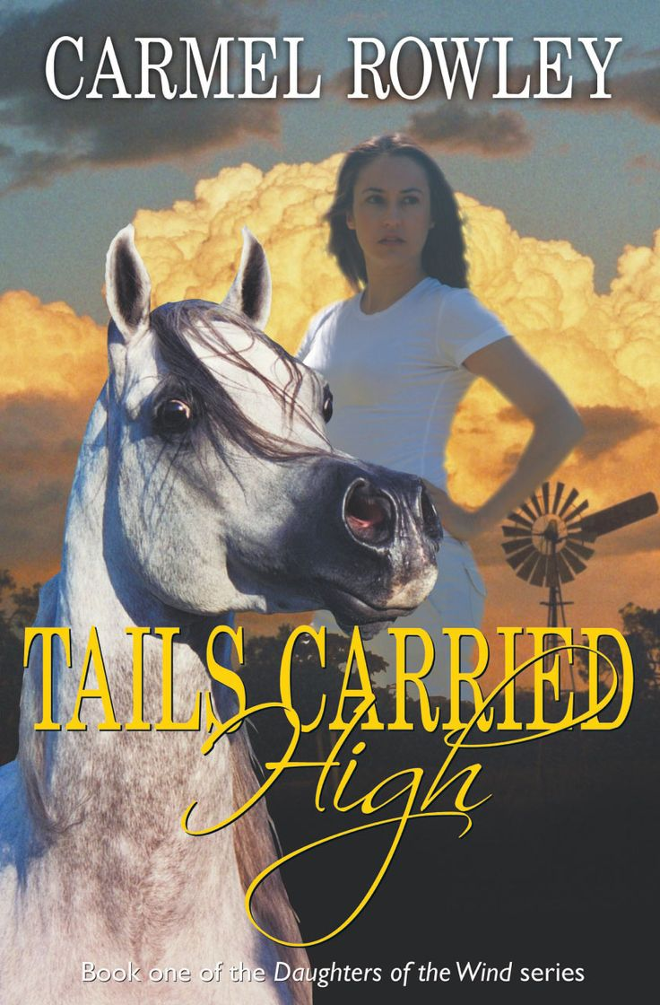 """Tails Carried High book 1 of the """"Daughters of the Wind"""" series buy online www.carmelrowley.com.au"""