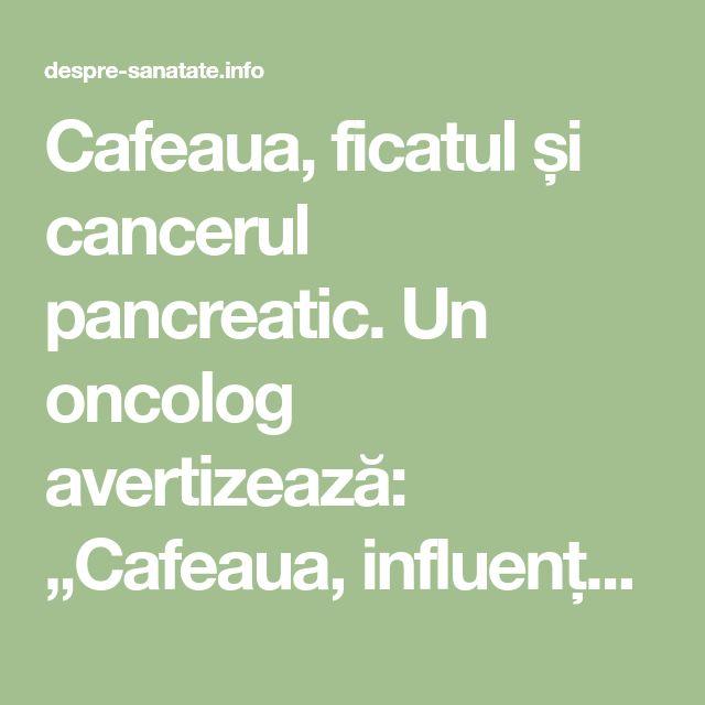 """Cafeaua, ficatul și cancerul pancreatic. Un oncolog avertizează: """"Cafeaua, influență majoră. Acest lucru este dovedit"""" - Despre Sanatate"""