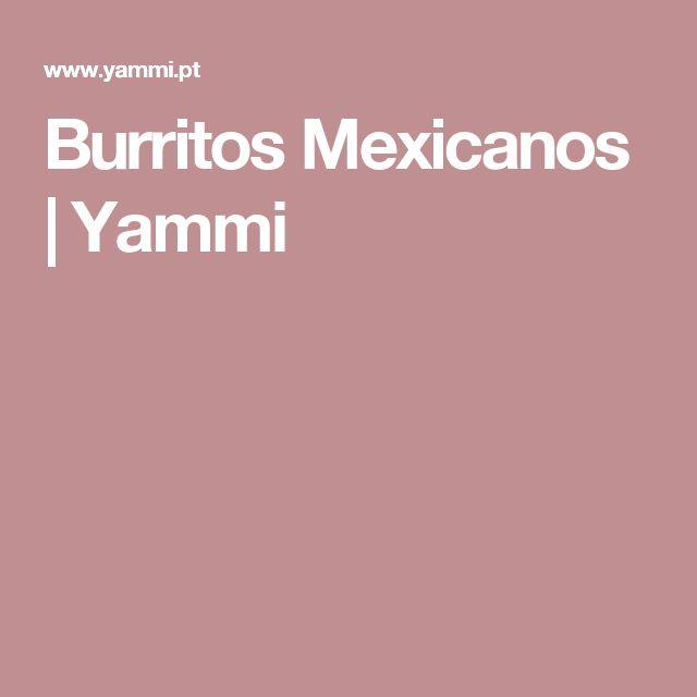 Burritos Mexicanos | Yammi