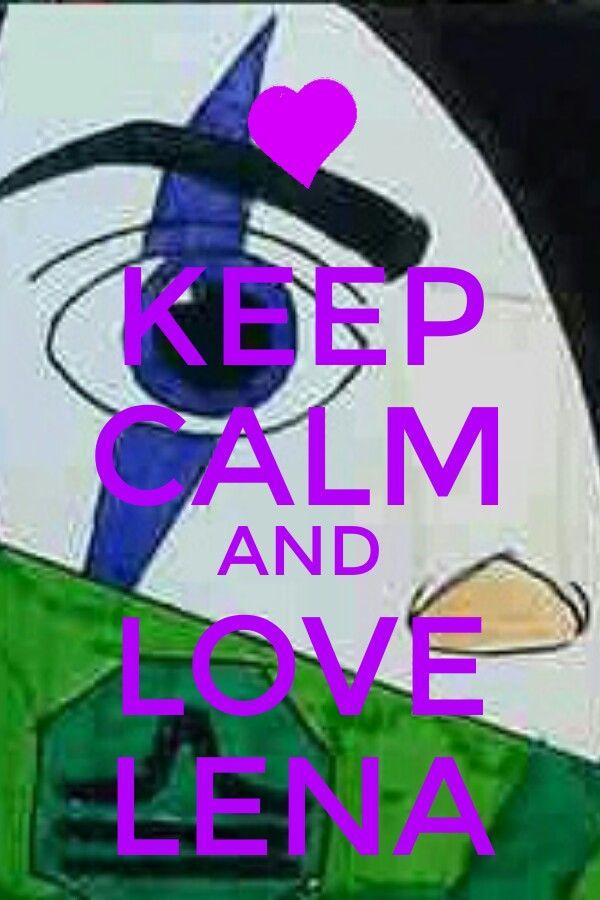 Keep calm and love Lena