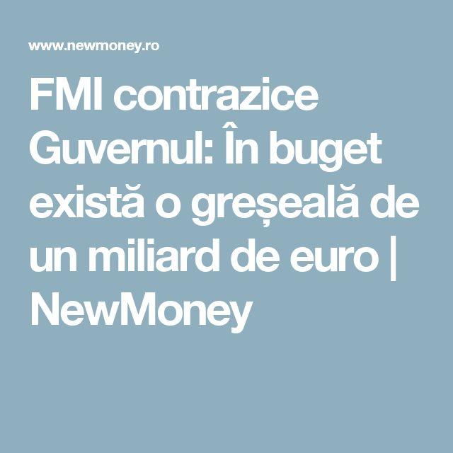 FMI contrazice Guvernul: În buget există o greșeală de un miliard de euro   NewMoney