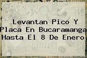 http://tecnoautos.com/wp-content/uploads/imagenes/tendencias/thumbs/levantan-pico-y-placa-en-bucaramanga-hasta-el-8-de-enero.jpg Pico Y Placa Bucaramanga. Levantan Pico y Placa en Bucaramanga hasta el 8 de enero, Enlaces, Imágenes, Videos y Tweets - http://tecnoautos.com/actualidad/pico-y-placa-bucaramanga-levantan-pico-y-placa-en-bucaramanga-hasta-el-8-de-enero/