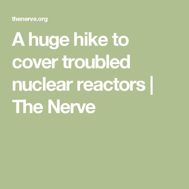 A huge hike to cover troubled nuclear reactors | The Nerve